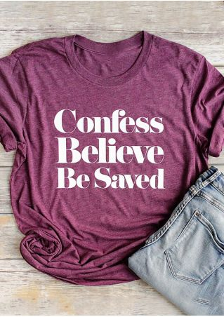 Confess Believe Be Saved T-Shirt