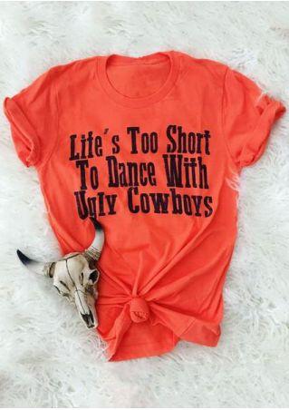 Life's Too Short O-Neck T-Shirt