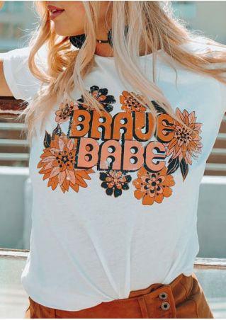 Brave Babe Floral O-Neck T-Shirt