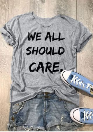 We All Should Care T-Shirt