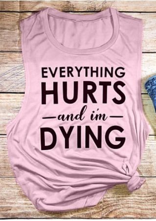 Everything Hurts And I'm Dying Tank