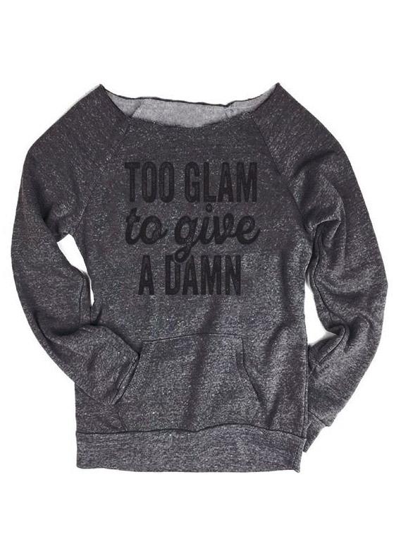 Too Glam To Give A Damn Sweatshirt Fairyseason