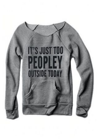 It's Just Too Peopley Outside Today Sweatshirt