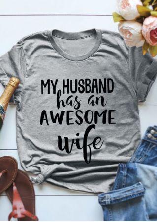 My Husband Has An Awesome Wife T-Shirt Tee
