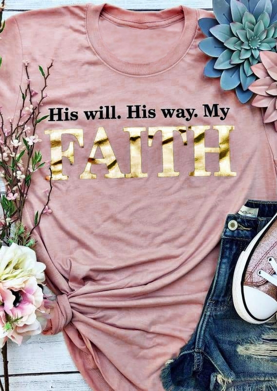 His Will His Way My Faith T Shirt Tee Fairyseason
