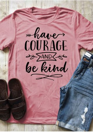 Have Courage And Be Kind T-Shirt Tee