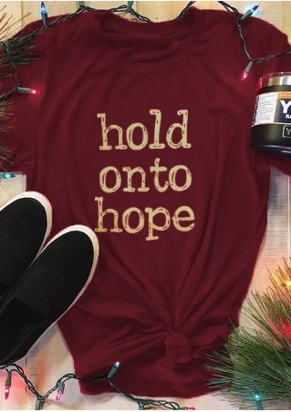 Hold Onto Hope O-Neck T-Shirt Tee
