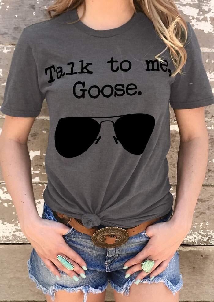 Talk To Me Goose Sunglasses T-Shirt Tee фото