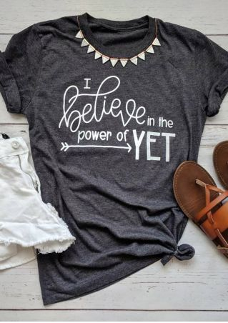 I Believe In The Power Of Yet T-Shirt Tee