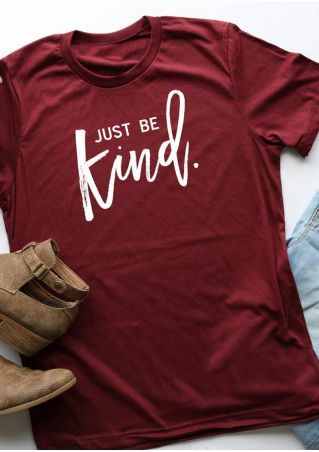 Just Be Kind O-Neck T-Shirt Tee