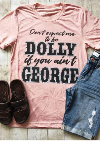 Don't Expect Me To Be Dolly T-Shirt Tee