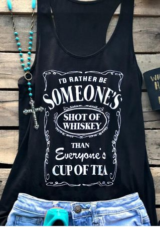 I'd Rather Be Someone's Shot Of Whiskey Tank