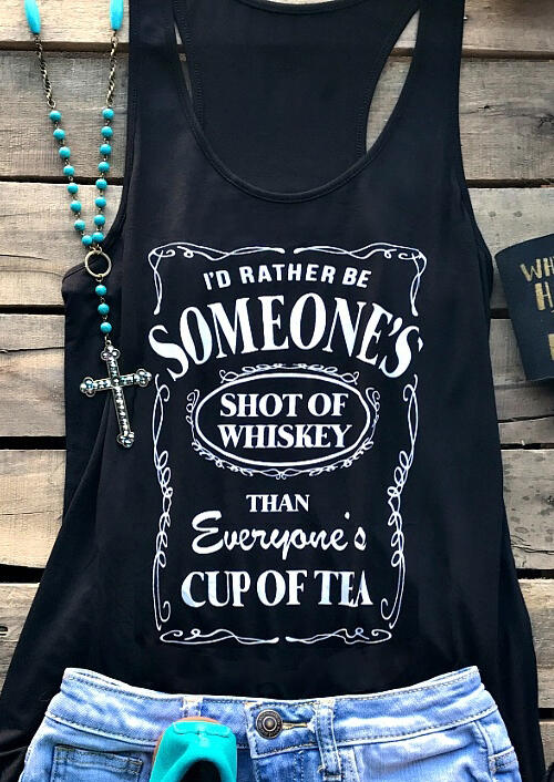 Tank Tops I'd Rather Be Someone's Shot Of Whiskey Tank in Black. Size: S,M,L,XL фото