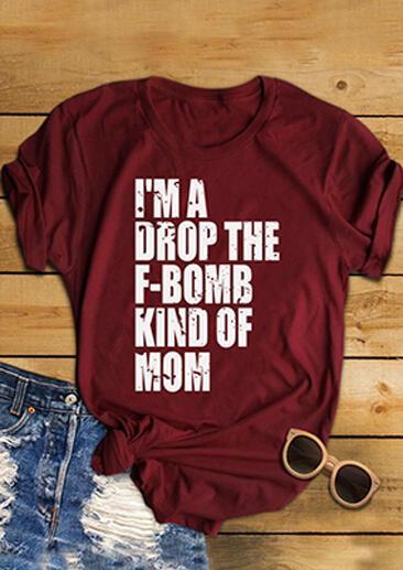 Tees T-shirts I'm A Drop The F-Bomb Kind Of Mom T-Shirt in Burgundy. Size: S,M,L,XL,2XL,3XL фото