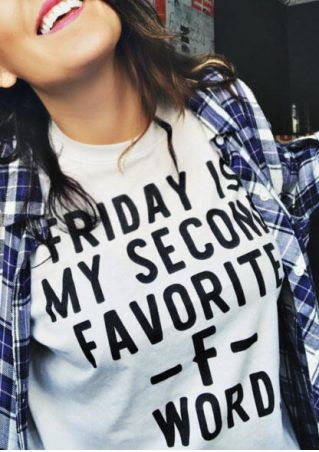 Friday Is My Second Favorite T-Shirt Tee