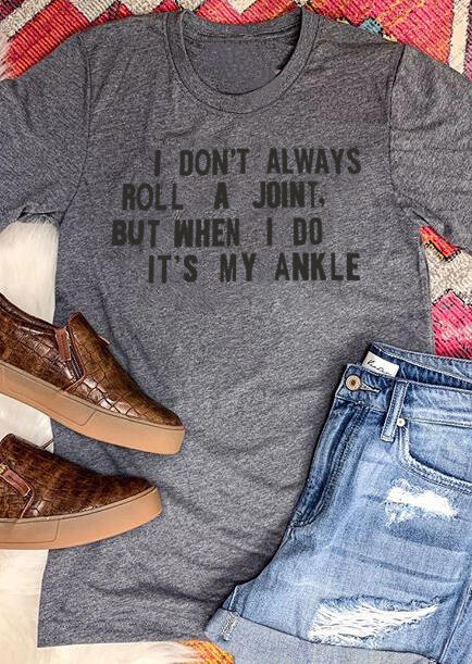 2408ae8a41c12 I Don't Always Roll A Joint T-Shirt Tee - Gray - Fairyseason