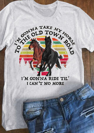 I'm Gonna Take My Horse To The Town Road T-Shirt Tee - Gray