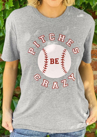 Pitches Be Crazy Baseball T-Shirt Tee - Gray