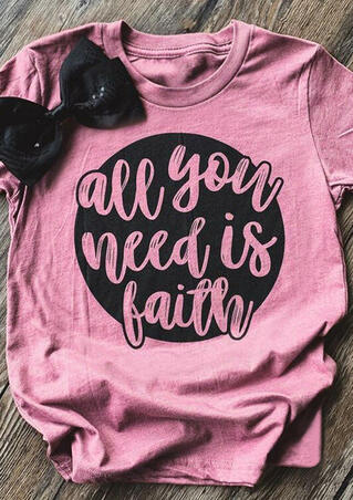 All You Need Is Faith T-Shirt Tee - Pink