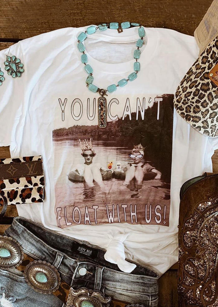 You Can't Float With Us T-Shirt Tee - White фото