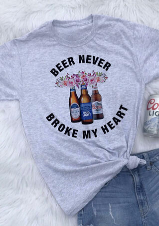 Beer Never Broken My Heart T-Shirt Tee - Gray