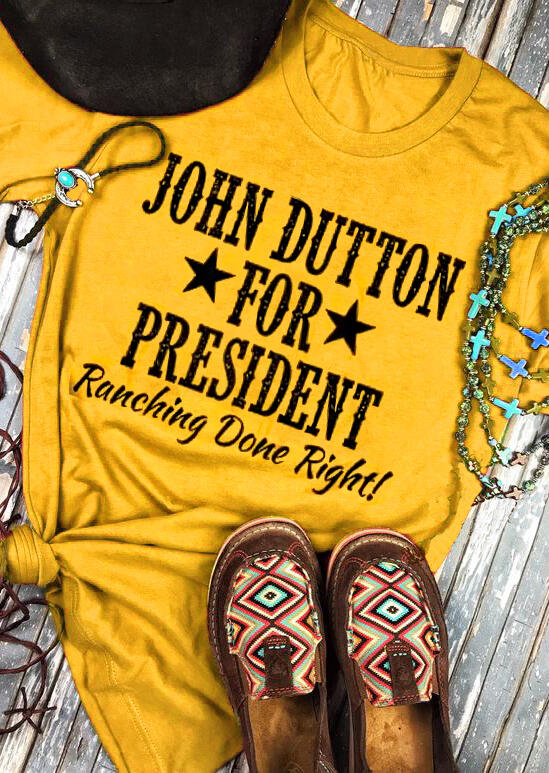 John Dutton For President Star T-Shirt Tee - Yellow