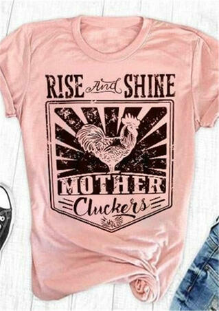 Rise And Shine Mother Cluckers T-Shirt