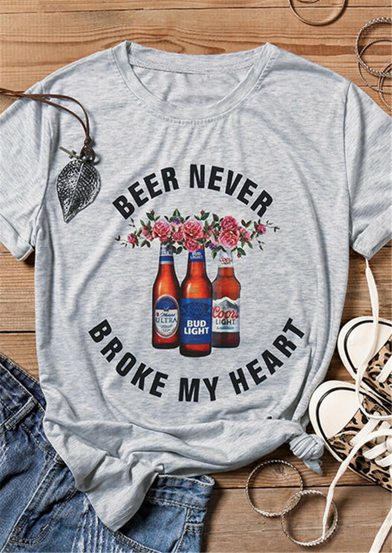 Beer Never Broke My Heart T-Shirt Tee - Gray