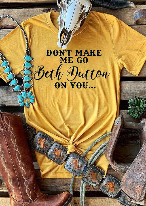 Beth Dutton On You T-Shirt Tee – Yellow