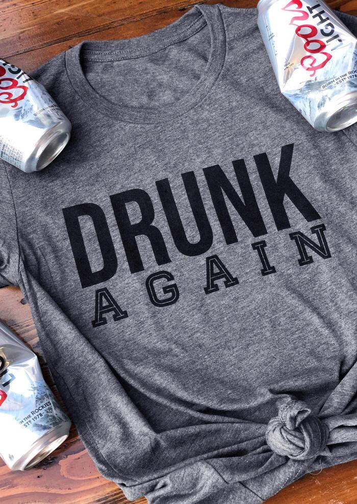 Drunk Again T-Shirt Tee - Gray фото