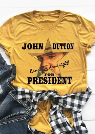 John Dutton For President T-Shirt Tee - Yellow