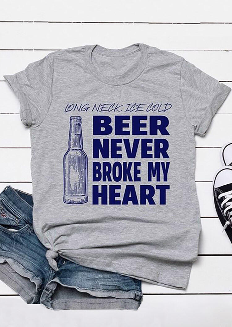 Beer Never Broke My Heart T-Shirt Tee - Light Grey