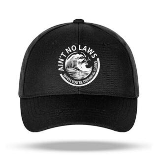 Ain't No Laws When You're Drinking Claws Cap