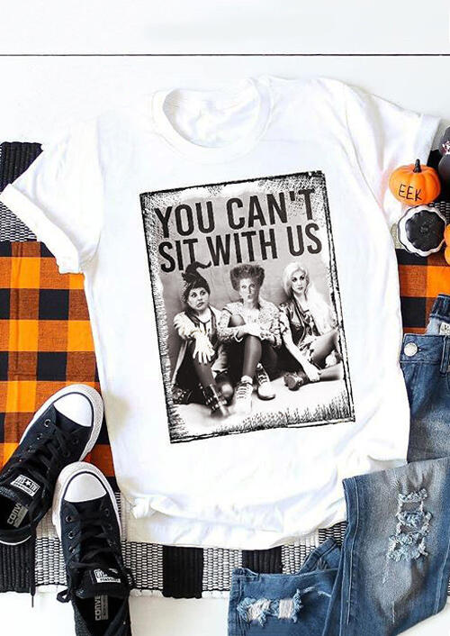 Halloween Hocus Pocus You Can't Sit With Us T-Shirt Tee -  White