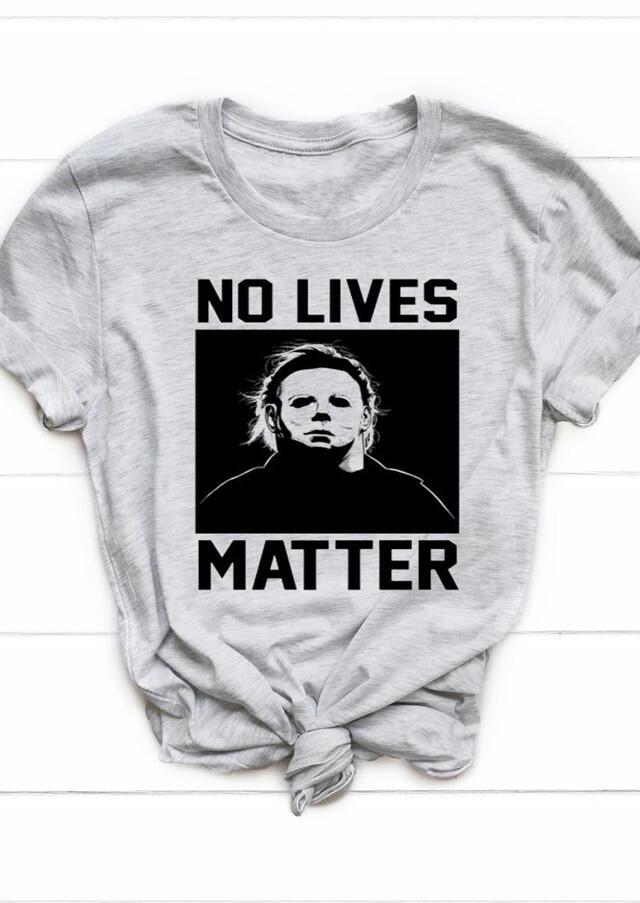 No Lives Matter T-Shirt Tee – Light Grey
