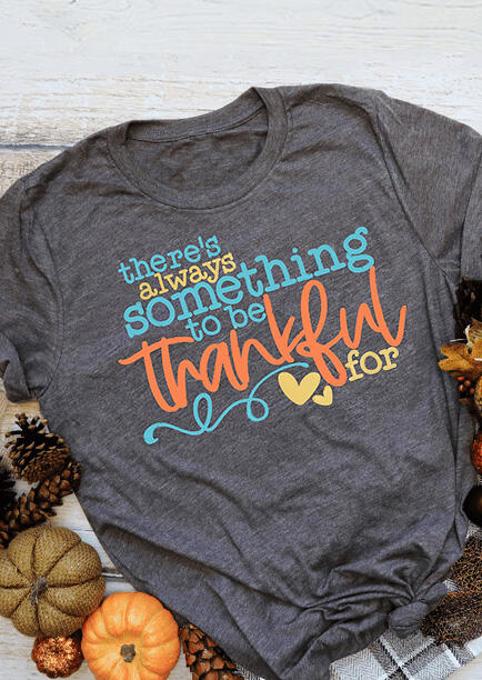 There S Always Something To Be Thankful For T Shirt Tee Gray Fairyseason