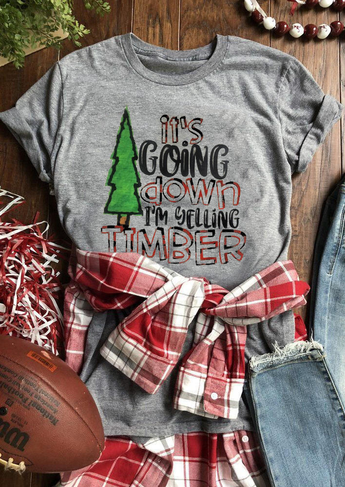It's Going Down I'm Yelling Timber T-Shirt Tee – Gray