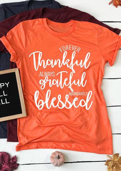 Forever Thankful Always Grateful T-Shirt Tee – Orange