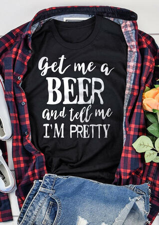 Get Me A Beer And Tell Me I'm Pretty T-Shirt Tee - Black