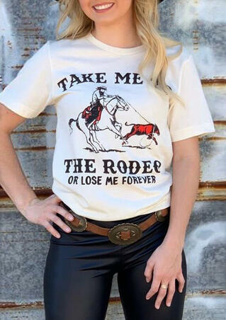 Take Me To The Rodeo Or Lose Me Forever T-Shirt Tee - White