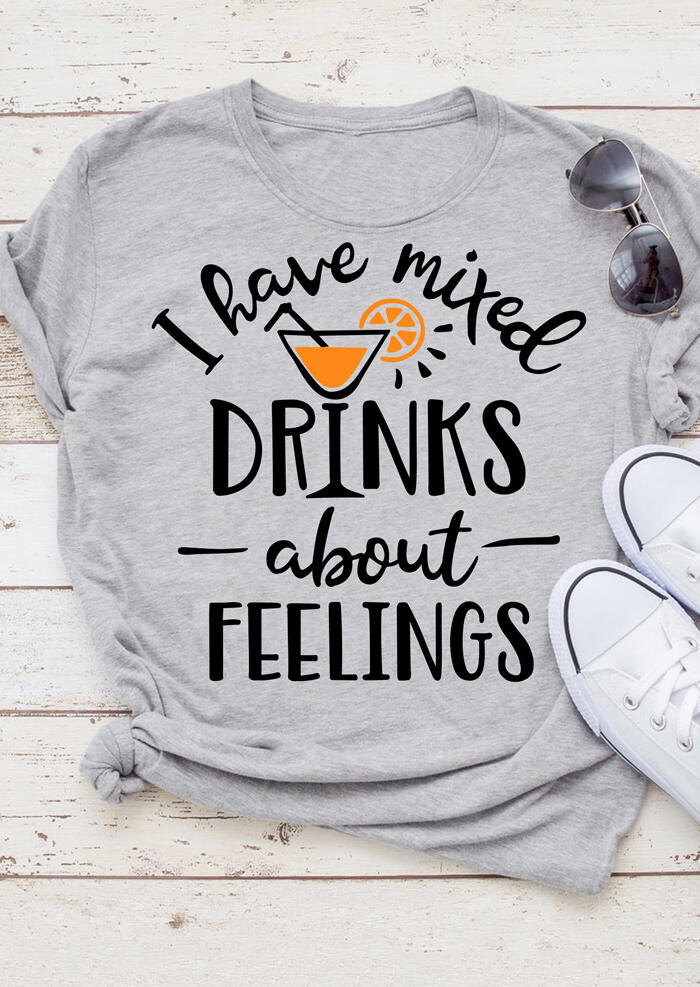 I Have Mixed Drinks About Feelings T-Shirt Tee – Gray