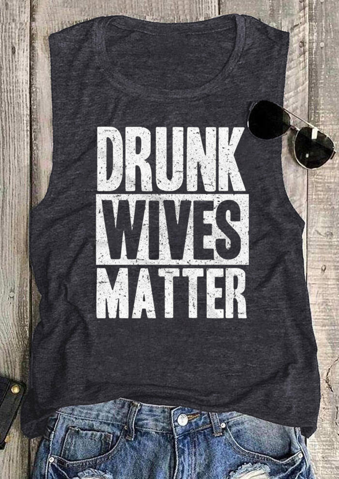 Tank Tops Drunk Wives Matter O-Neck Tank in Dark Grey. Size: M,XL фото
