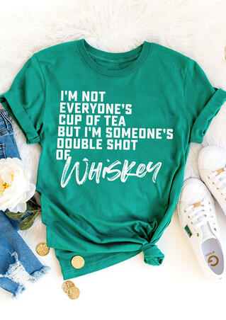 I'm Not Everyone's Cup Of Tea Whiskey T-Shirt Tee - Green