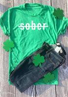 St. Patrick's Day Sober T-Shirt Tee - Green