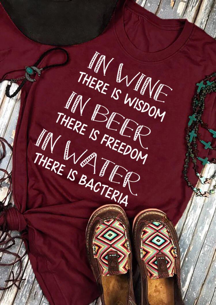 Wine Wisdom Beer Freedom Water Bacteria T-Shirt Tee – Burgundy