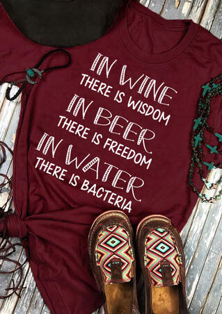 Wine Wisdom Beer Freedom Water Bacteria T-Shirt Tee - Burgundy