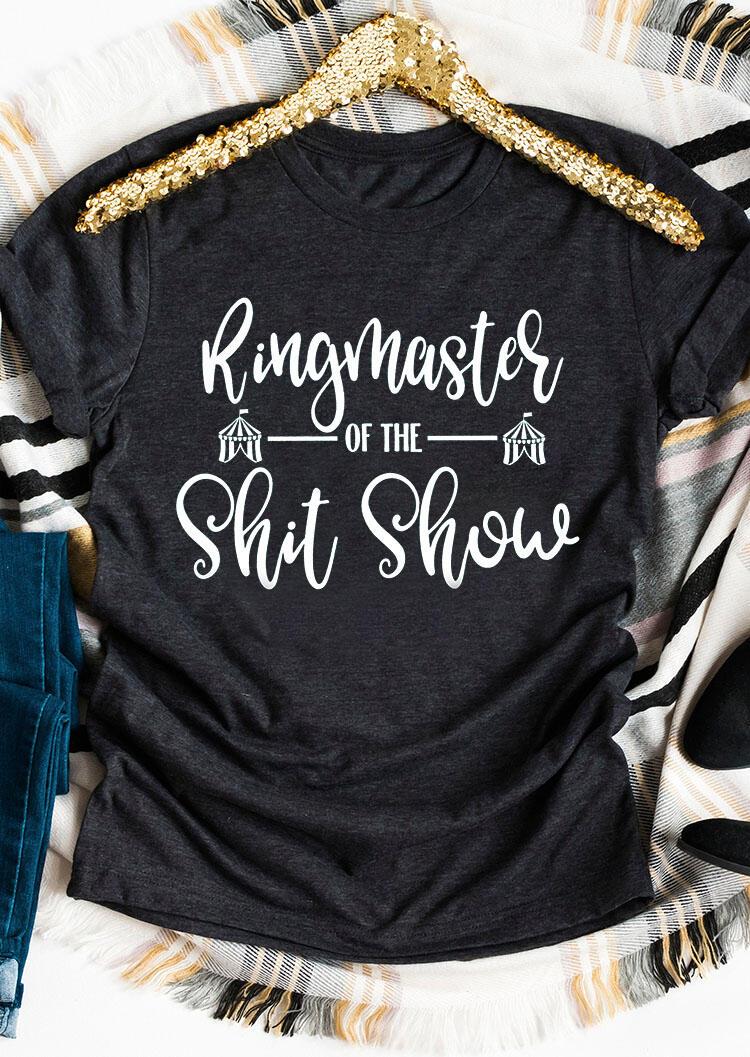 Ringmaster Of The Shit Show T-Shirt Tee – Dark Grey