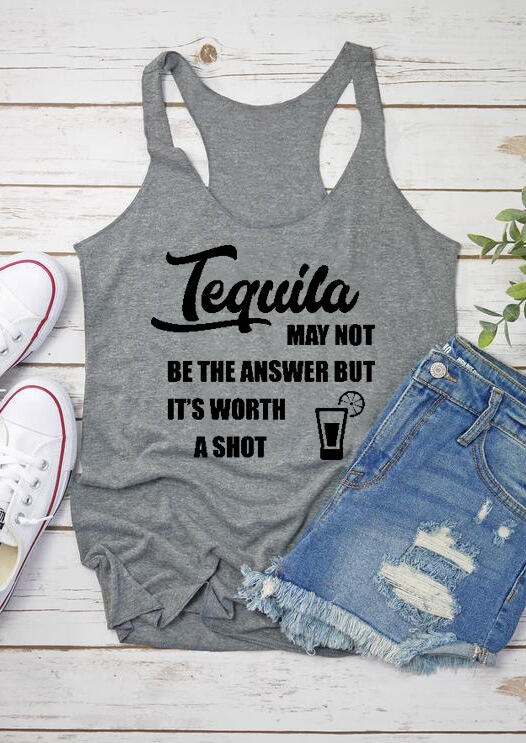 Tequila May Not Be The Answer Tank – Gray