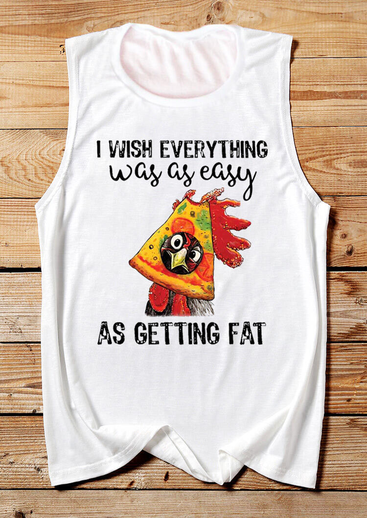 I Wish Everything Was As Easy As Getting Fat Tank - White