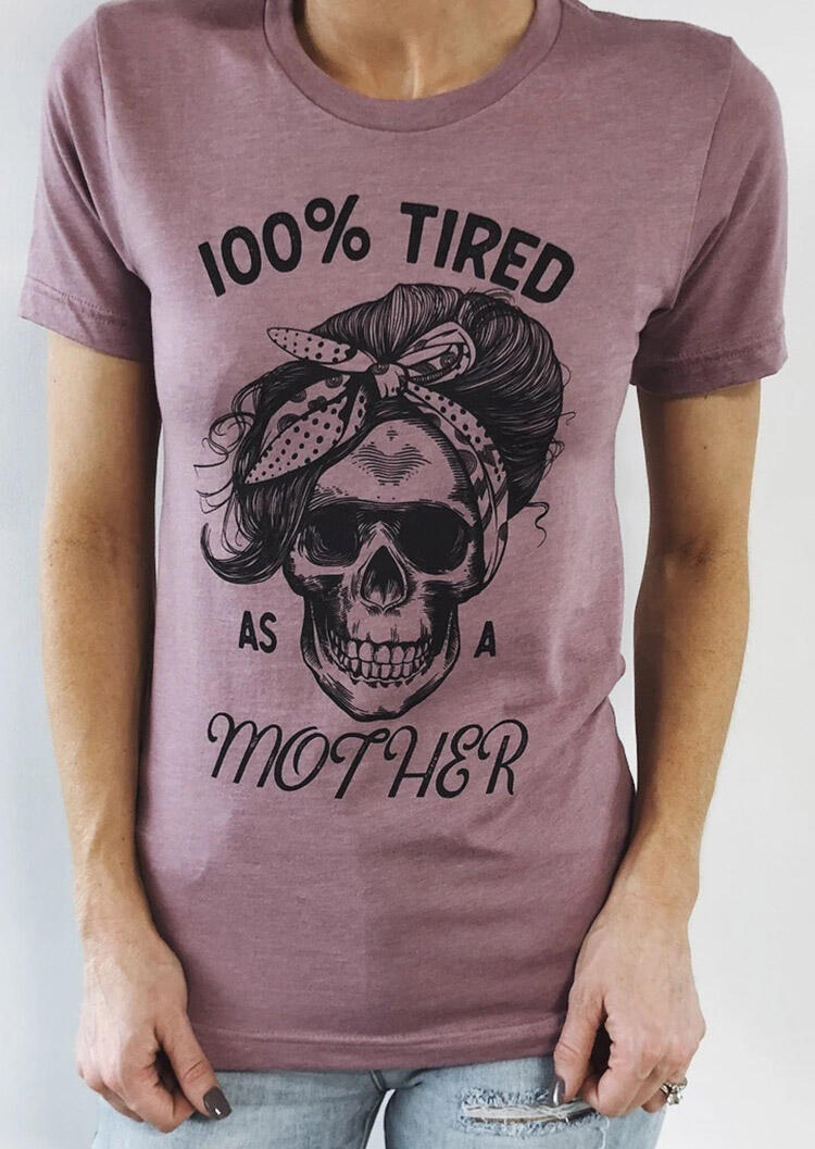 100% Tired As A Mother T-Shirt Tee - LightPurple thumbnail